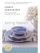 Eating Heaven ebook by Jennie Shortridge
