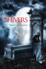 SHIVERS - Echoes from the dusty corridors of time ebook by Rajindar chadha