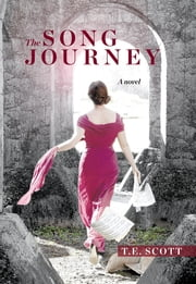 The Song Journey ebook by T E Scott