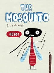 The Mosquito ebook by Elise Gravel