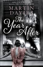 The Year After ebook by Martin Davies