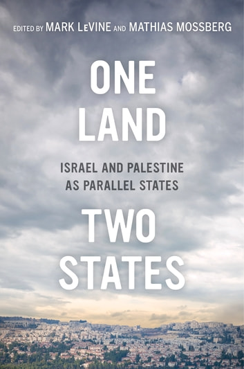 One Land, Two States - Israel and Palestine as Parallel States ebook by