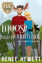 Moose and the Narwhal - FUC Academy ebook by Renee Hewett
