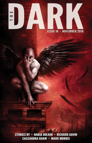 The Dark Issue 18 - The Dark, #18 ebook by Nadia Bulkin,Richard Gavin,Cassandra Khaw,Mark Morris