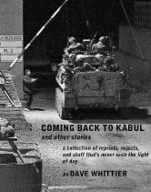 Coming Back to Kabul, and other stories - A collection of reprints, rejects, and stuff that's never seen the light of day ebook by Dave Whittier