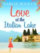 Love at the Italian Lake ebook by Darcie Boleyn