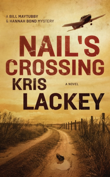 Nail's Crossing - A Novel ebook by Kris Lackey