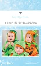 The Triplets' First Thanksgiving ebook by Cathy Gillen Thacker