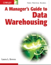 A Manager's Guide to Data Warehousing ebook by Laura Reeves