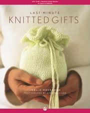 Last-Minute Knitted Gifts ebook by Joelle Hoverson,Anna Williams