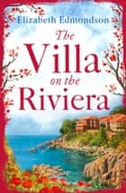 The Villa on the Riviera ebook by Elizabeth Edmondson