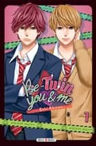 Be-twin you & me T01 ebook by Saki Aikawa