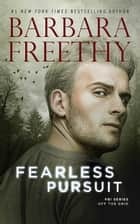Fearless Pursuit: A thrilling FBI Romantic Suspense! ebook by Barbara Freethy