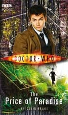 Doctor Who: The Price of Paradise 電子書 by Colin Brake
