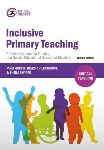 Inclusive Primary Teaching - A critical approach to equality and special educational needs and disability ebook by Janet Goepel,Helen Childerhouse,Sheila Sharpe