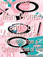 Men, Women and God ebook by Herbert Gray