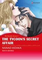 The Tycoon's Secret Affair (Harlequin Comics) - Harlequin Comics ebook by Maya Banks, Nanao Hidaka