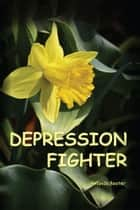 Depression Fighter ebook by Amanda Bester