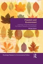 Freedom and Environment ebook by Michael Hannis
