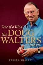 One of a Kind - The Doug Walters Story ebook by Ashley Mallett