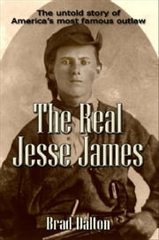 The Real Jesse James ebook by Bradly Dalton