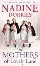 The Mothers of Lovely Lane ebook by Nadine Dorries