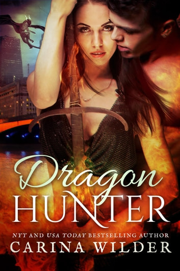Dragon Hunter - Dragon Guild Chronicles, #1 ebook by Carina Wilder