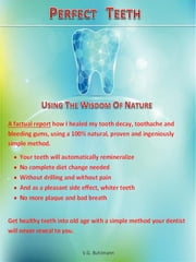 Perfect Teeth using the wisdom of nature ebook by V. G. Buhlmann