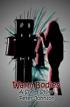 Warm Bodies ebook by Peter Johnson