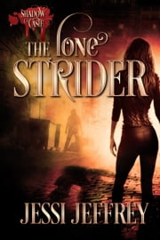 Shadow Caste: The Lone Strider ebook by Jessi Jeffrey