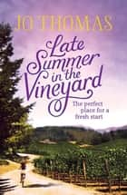 Late Summer in the Vineyard ebook by Jo Thomas