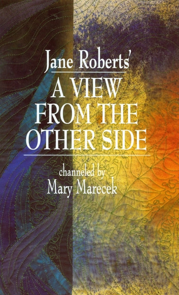 Jane Roberts' a View from the Other Side ebook by Mary Marecek
