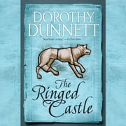The Ringed Castle - Book Five in the Legendary Lymond Chronicles audiobook by Dorothy Dunnett