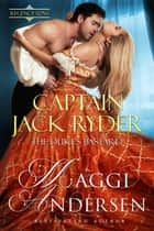 Captain Jack Ryder: The Duke's Bastard ~ Regency Sons Series ebook by Maggi Andersen