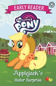 Applejack's Sister Surprise - Book 4 電子書 by My Little Pony