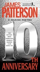10th Anniversary ebook by James Patterson, Maxine Paetro