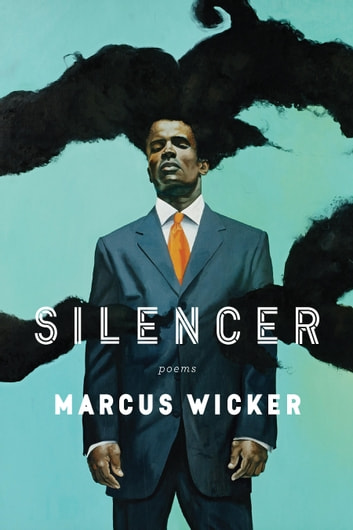 Silencer ebook by Marcus Wicker