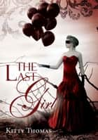 The Last Girl ebook door Kitty Thomas