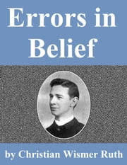 Errors In Belief ebook by Christian Wismer Ruth