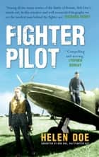 Fighter Pilot - The Life of Battle of Britain Ace Bob Doe ebook by Helen Doe