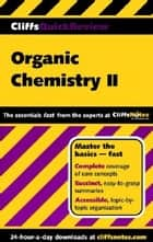 CliffsQuickReview Organic Chemistry II ebook by Frank Pellegrini