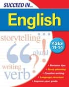 Succeed in English 11-14 Years ebook by Katharine Watson