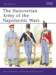 The Hanoverian Army of the Napoleonic Wars ebook by Peter Hofschröer,Bryan Fosten