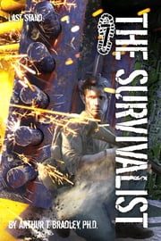 The Survivalist (Last Stand) ebook by Arthur T. Bradley