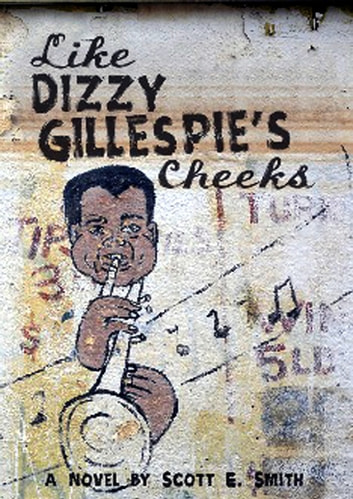 Like Dizzy Gillespie's Cheeks ebook by Scott Smith