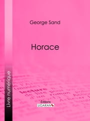 Horace ebook by George Sand,Ligaran