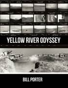 Yellow River Odyssey eBook by Bill Porter