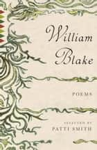Poems ebook by William Blake,Patti Smith