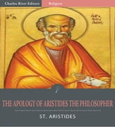 The Apology of Aristides the Philosopher ebook by St. Aristides