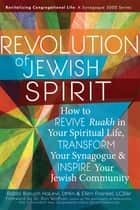 Revolution of the Jewish Spirit ebook by Rabbi Baruch HaLevi, DMin,Ellen Frankel, LCSW,Dr. Ron Wolfson